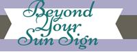 Beyond Your Sun Sign